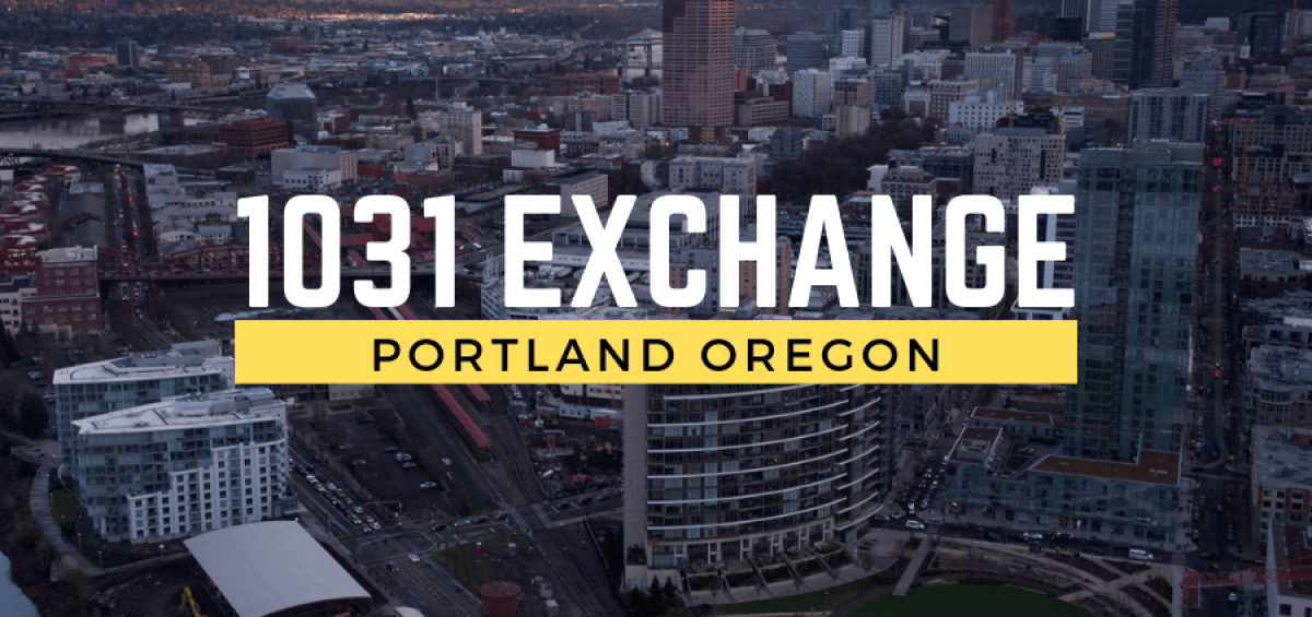 1031 exchange Portland Oregon